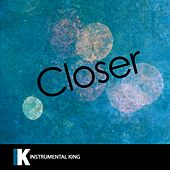 Closer (In the Style of The Chainsmokers feat. Halsey) [Karaoke Version] - Single by Instrumental King