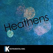 Heathens (In the Style of twenty one pilots) [Karaoke Version] - Single by Instrumental King