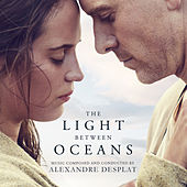 The Light Between Oceans (Original Motion Picture Soundtrack) von Alexandre Desplat
