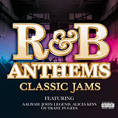 R&B Anthems: Classic Jams by Various Artists