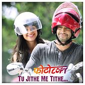 Tu Jithe Me Tithe (From