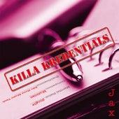 Killa Kredentials by Jax
