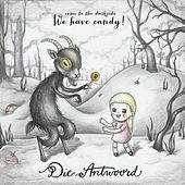 We Have Candy by Die Antwoord