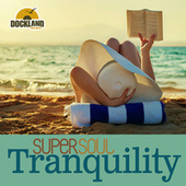 Super Soul: Tranquility von Various Artists