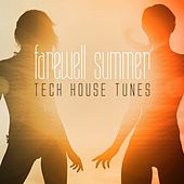 Farewell Summer: Tech House Tunes by Various Artists