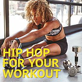 Hip Hop For Your Work Out de Various Artists