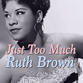 Just Too Much de Ruth Brown
