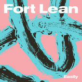 Easily by Fort Lean