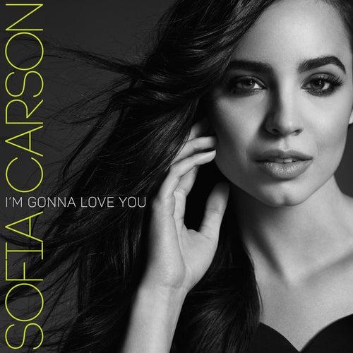 I'm Gonna Love You by Sofia Carson