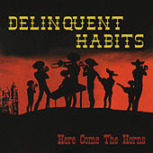 Here Come The Horns by Delinquent Habits