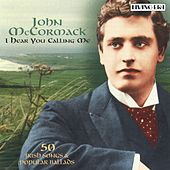 I Hear You Calling Me (2004 Remastered Version) by John McCormack