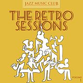 Jazz Music Club: The Retro Sessions, Vol. 1 by Various Artists