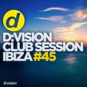 d:vision Club Session Ibiza #45 di Various Artists
