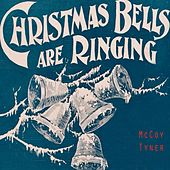 Christmas Bells Are Ringing by McCoy Tyner