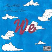 We (feat. CeeLo Green) by Mac Miller