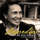 Remedios de Mis Amores Reedición Especial 2016 by Roberto Camargo