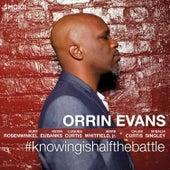 #Knowingishalfthebattle by Orrin Evans