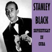 Sophisticat in Cuba by Stanley Black