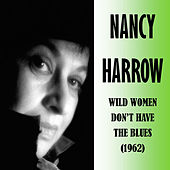 Wild Women Don't Have the Blues de Nancy Harrow