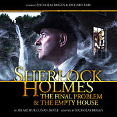 The Final Problem / The Empty House (Audiodrama Unabridged) von Sherlock Holmes