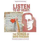 Listen to My Heart: The Songs of David Friedman von Various Artists