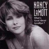 What's Good About Goodbye? by Nancy LaMott