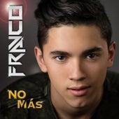 No Mas by Franco