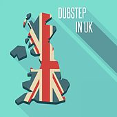 Dubstep in UK by Various Artists