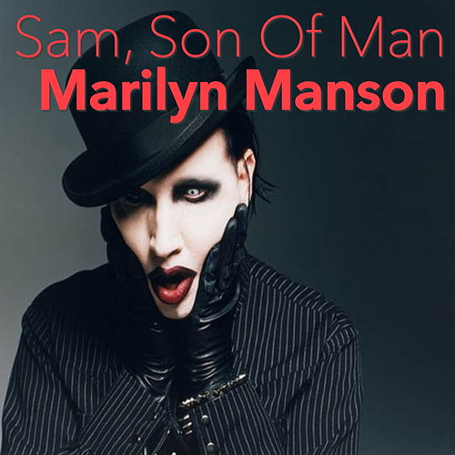 Sam, Son Of Man von Marilyn Manson