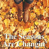The Seasons Are Changin' by Various Artists