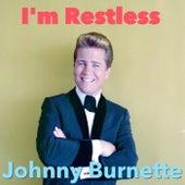 I'm Restless by Johnny Burnette