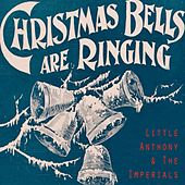 Christmas Bells Are Ringing by Little Anthony and the Imperials