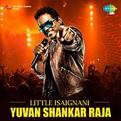 Little Isaignani - Yuvan Shankar Raja by Various Artists
