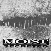 Secreted by Moist