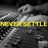 Never Settle von Various Artists