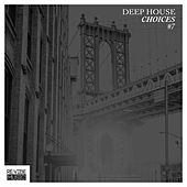 Deep House Choices, Vol. 7 von Various Artists