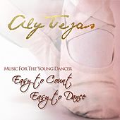 Music for the Young Dancer: Easy to Count, Easy to Dance by Aly Tejas