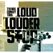Loud… Louder… Stop de Neil Cowley Trio