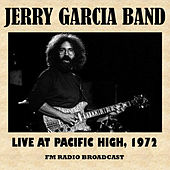 Live at Pacific High, 1972 (FM Radio Broadcast) by Jerry Garcia