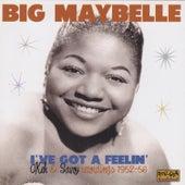 I've Got a Feelin' by Big Maybelle
