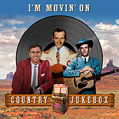 I'm Movin' On - Country Jukebox by Various Artists