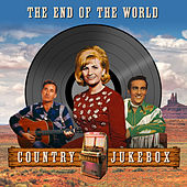 The End of the World - Country Jukebox by Various Artists