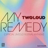 My Remedy (Official Untold Festival Anthem) de Twoloud