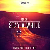 Stay a While (Remixes) von Dimitri Vegas & Like Mike