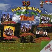 20 Volkstümliche Grüße aus Tirol von Various Artists