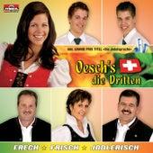 Frech - Frisch - Jodlerisch by Oesch's Die Dritten