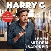Leben mit dem Isarpreiß von Harry G