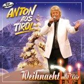 Weihnacht mit Dir von Anton Aus Tirol