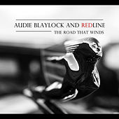 The Road That Winds by Audie Blaylock And RedLine