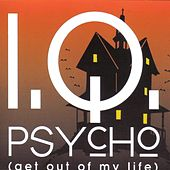 Psycho (Get out of my Life) von IQ